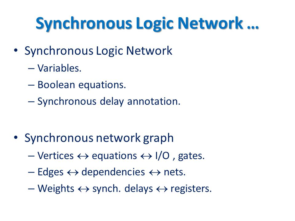 Synchronous Logic Network …