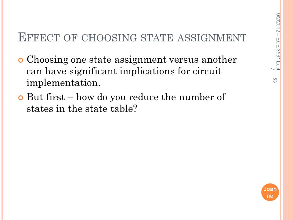 Effect of choosing state assignment