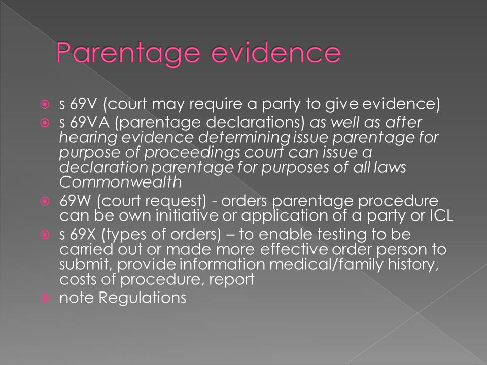 Parentage evidence s 69V (court may require a party to give evidence)