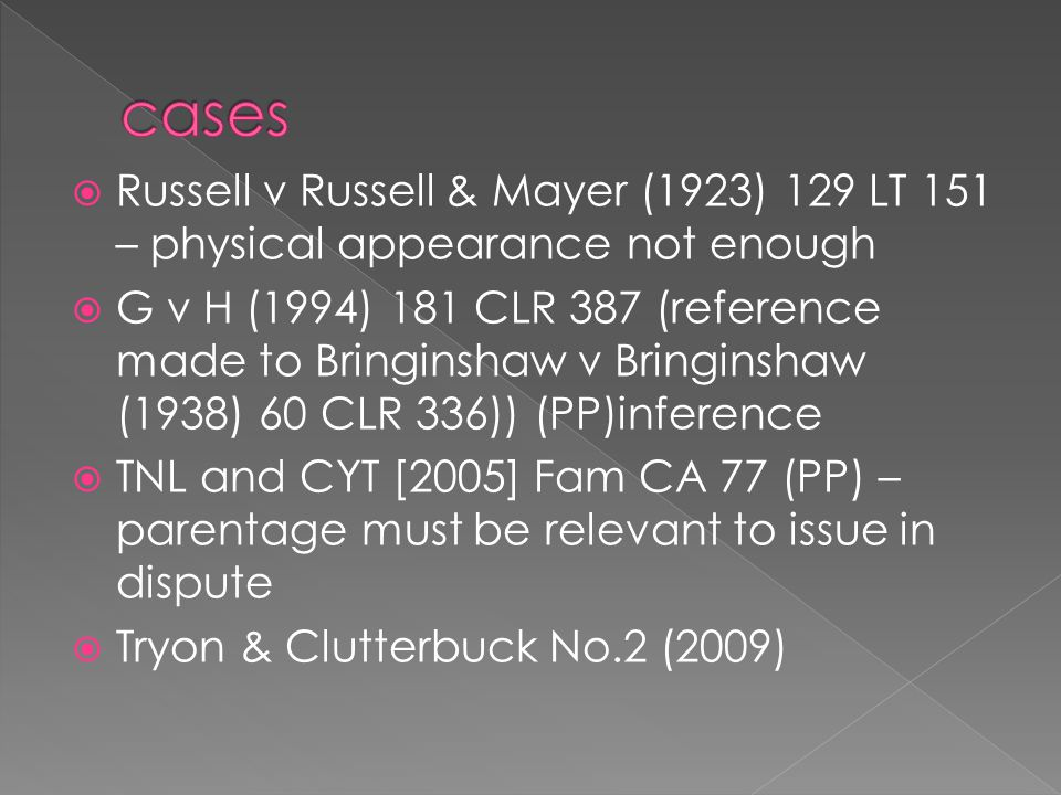 cases Russell v Russell & Mayer (1923) 129 LT 151 – physical appearance not enough