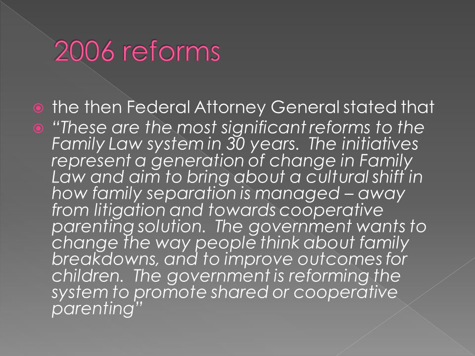 2006 reforms the then Federal Attorney General stated that