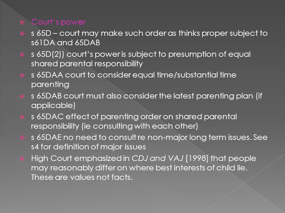 Court's power s 65D – court may make such order as thinks proper subject to s61DA and 65DAB.