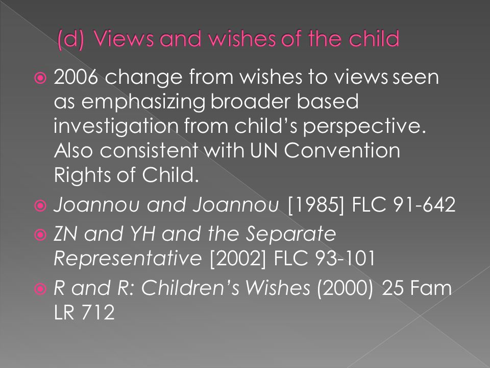 (d) Views and wishes of the child