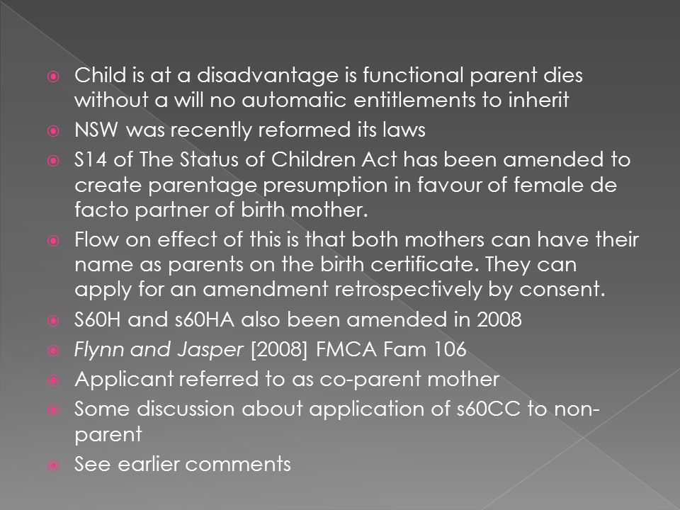 Child is at a disadvantage is functional parent dies without a will no automatic entitlements to inherit