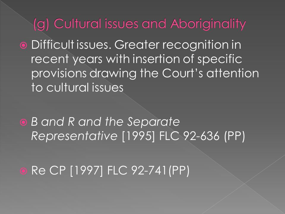 (g) Cultural issues and Aboriginality