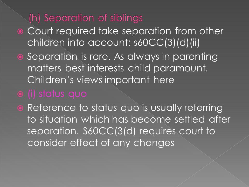 (h) Separation of siblings