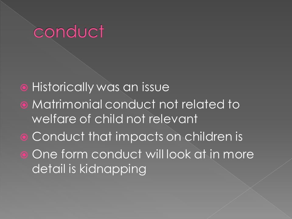 conduct Historically was an issue