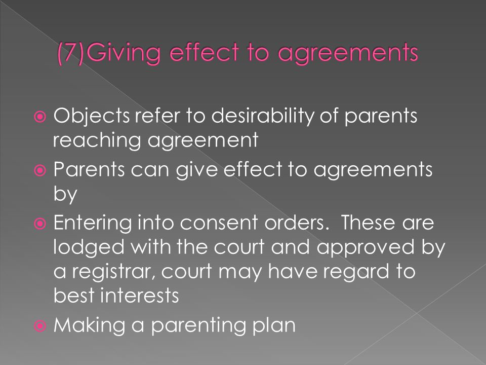 (7)Giving effect to agreements