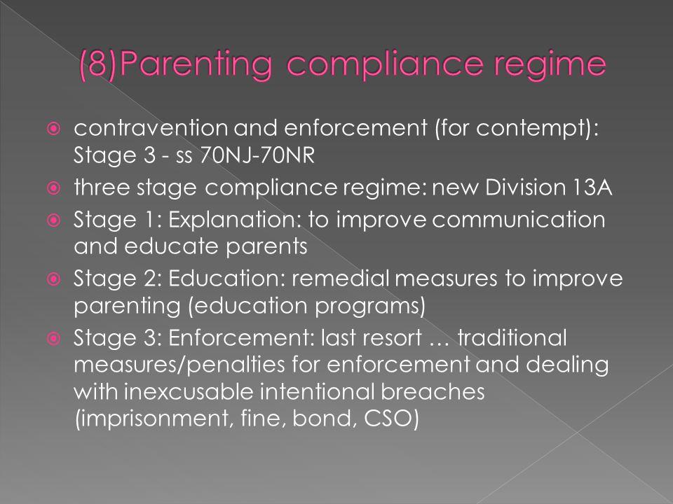 (8)Parenting compliance regime