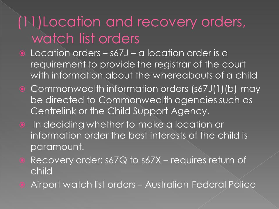 (11)Location and recovery orders, watch list orders
