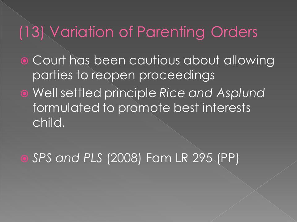 (13) Variation of Parenting Orders