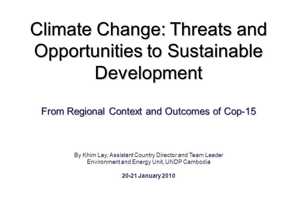 Climate Change: Threats and Opportunities to Sustainable Development From Regional Context and Outcomes of Cop-15