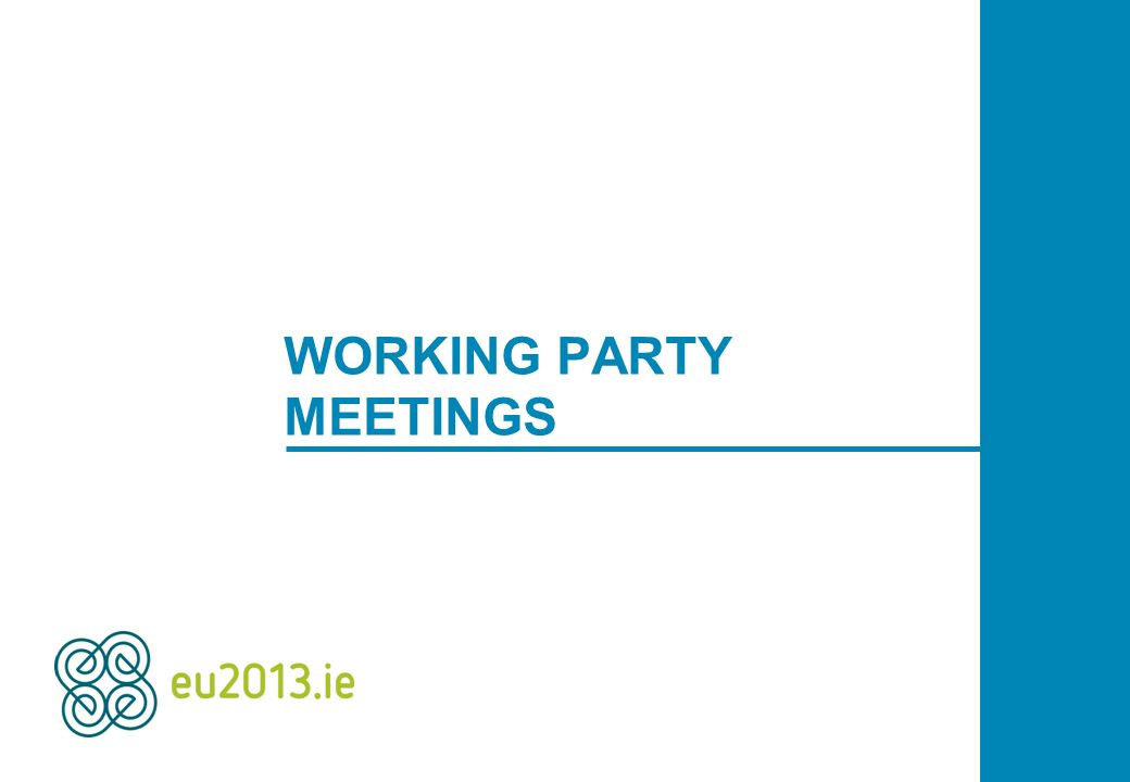 WORKING PARTY MEETINGS