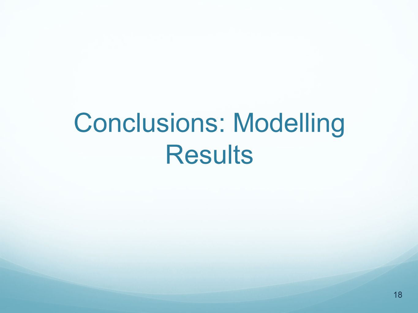Conclusions: Modelling Results