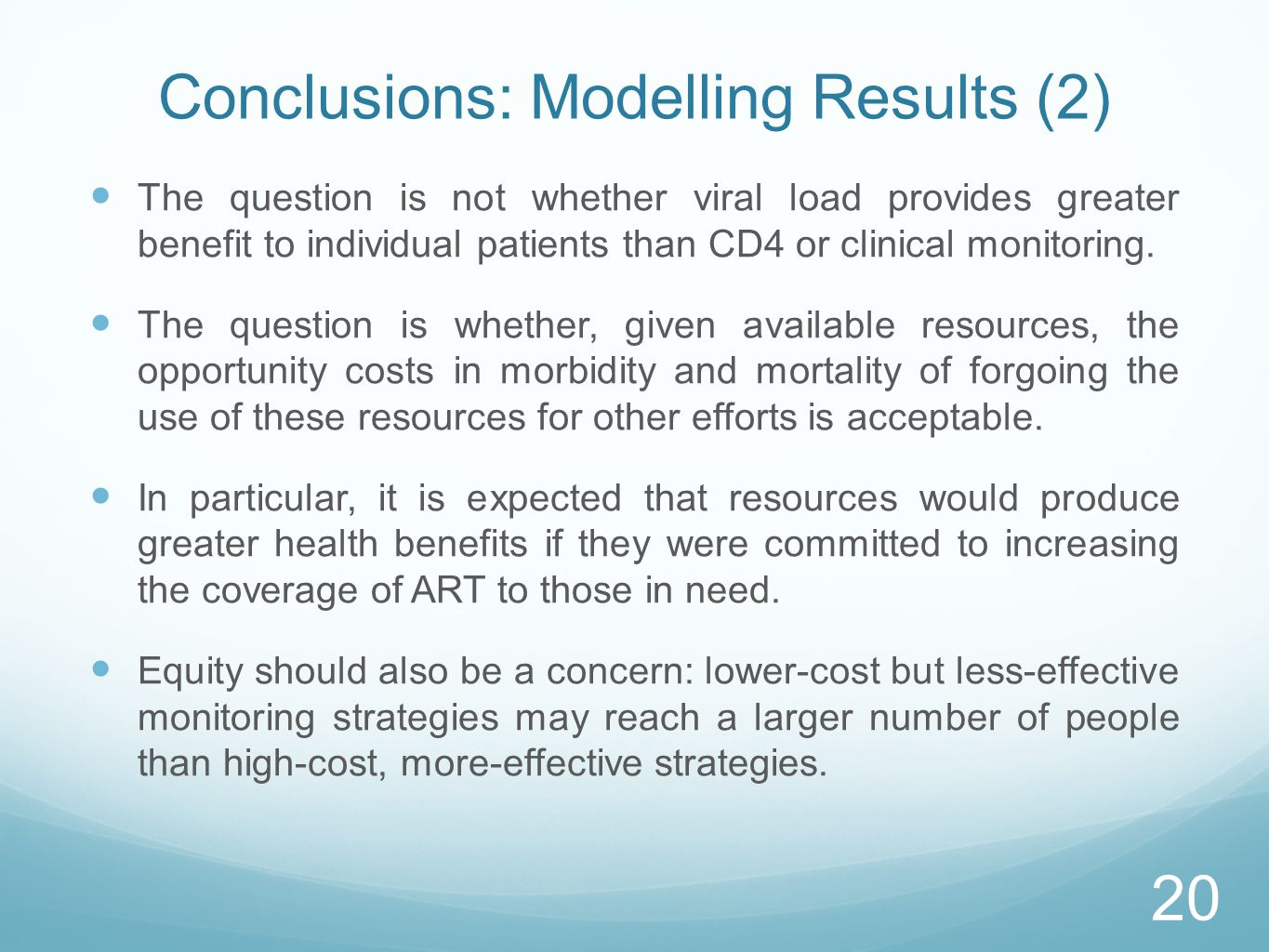 Conclusions: Modelling Results (2)