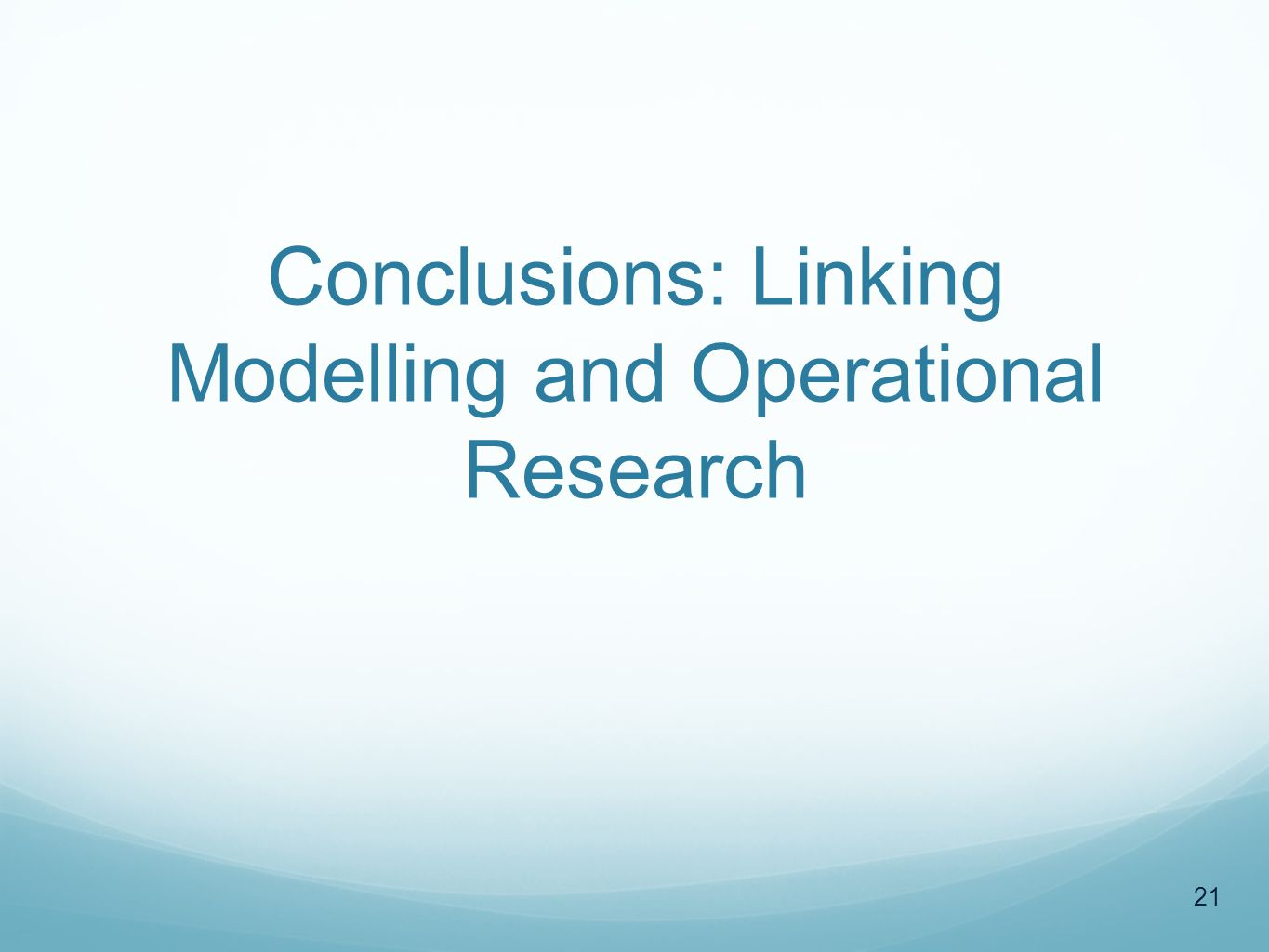 Conclusions: Linking Modelling and Operational Research