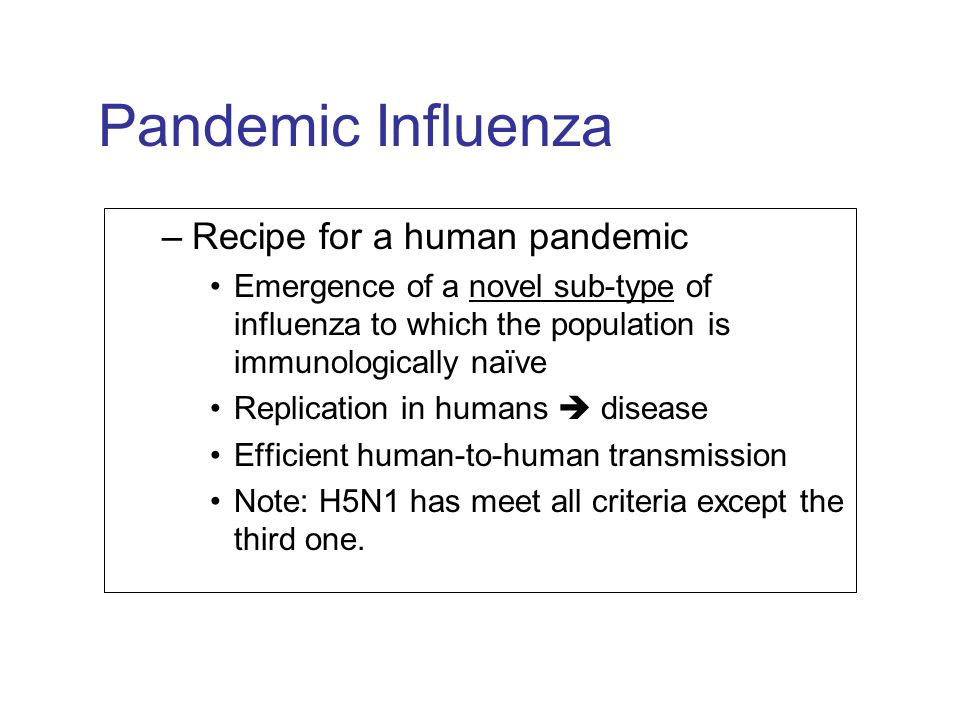 Pandemic Influenza Recipe for a human pandemic