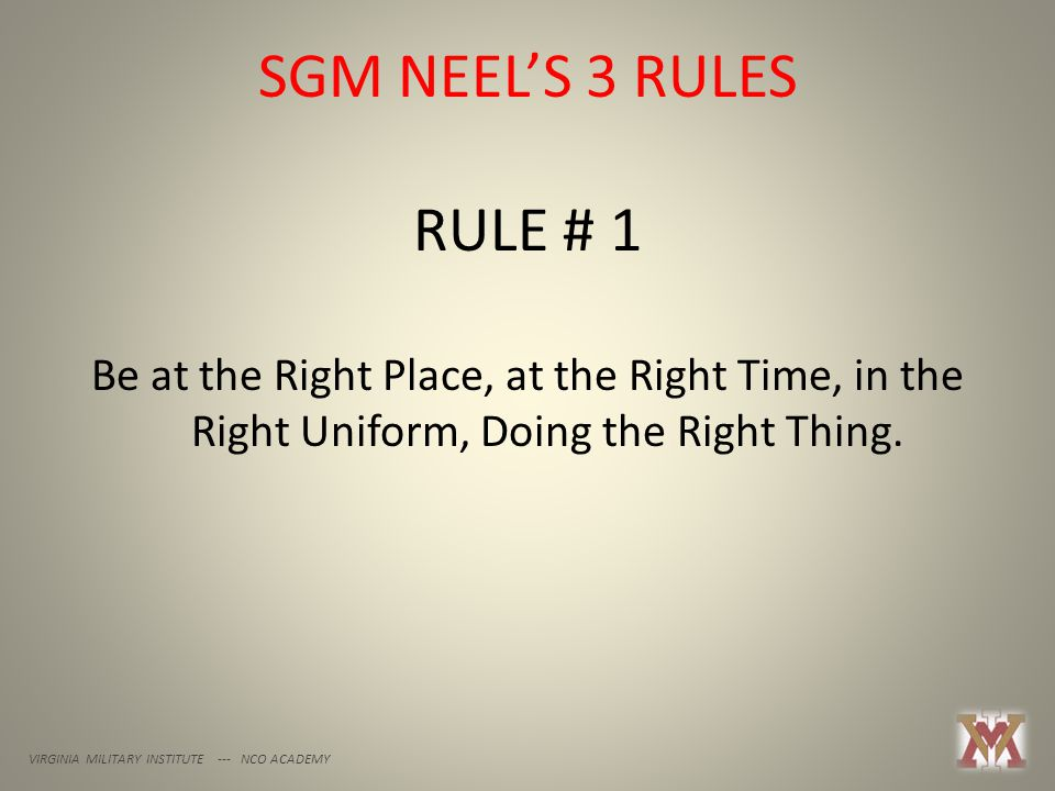 I Follow Three Rules Do The Right Thing Do The Best You: VIRGINIA MILITARY INSTITUTE NCO ACADEMY
