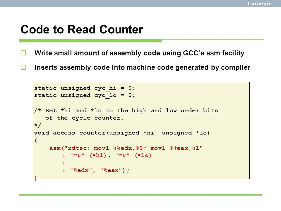 Carnegie Mellon Code to Read Counter. Write small amount of assembly code using GCC's asm facility.