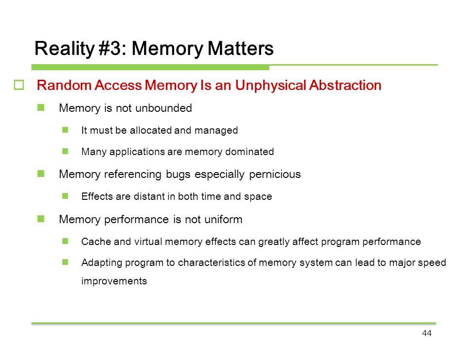 Reality #3: Memory Matters