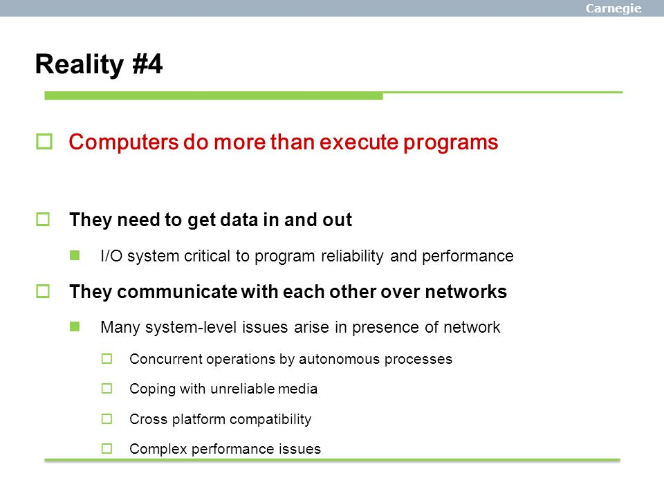 Reality #4 Computers do more than execute programs