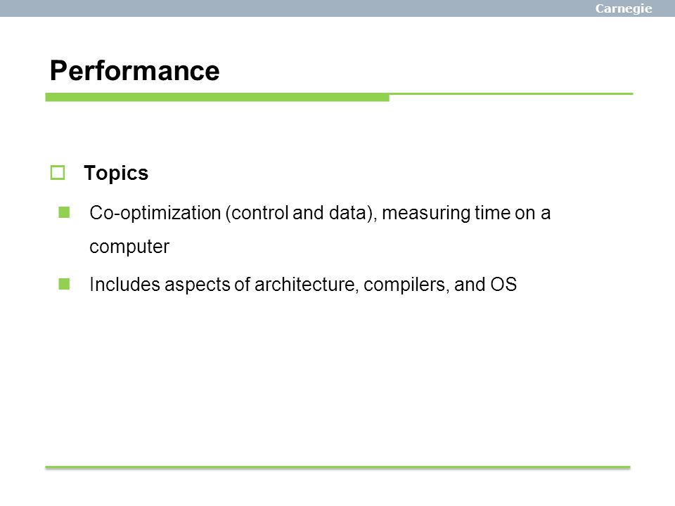 Carnegie Mellon Performance. Topics. Co-optimization (control and data), measuring time on a computer.