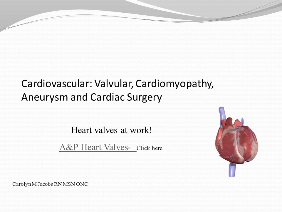 Cardiovascular: Valvular, Cardiomyopathy, Aneurysm and Cardiac Surgery