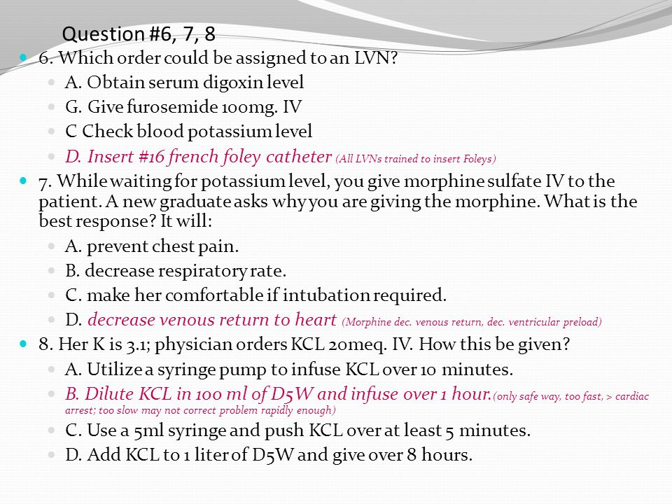 Question #6, 7, 8 6. Which order could be assigned to an LVN