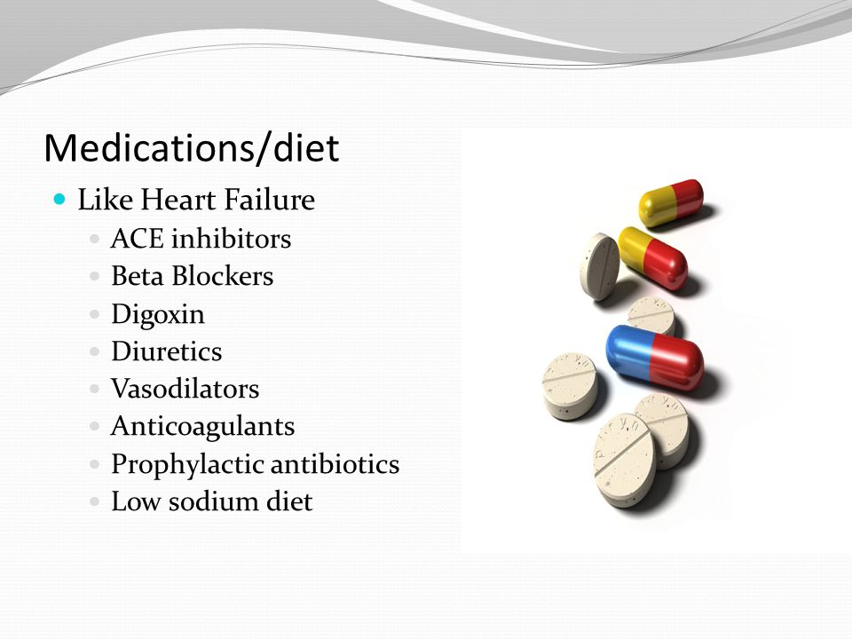 Medications/diet Like Heart Failure ACE inhibitors Beta Blockers