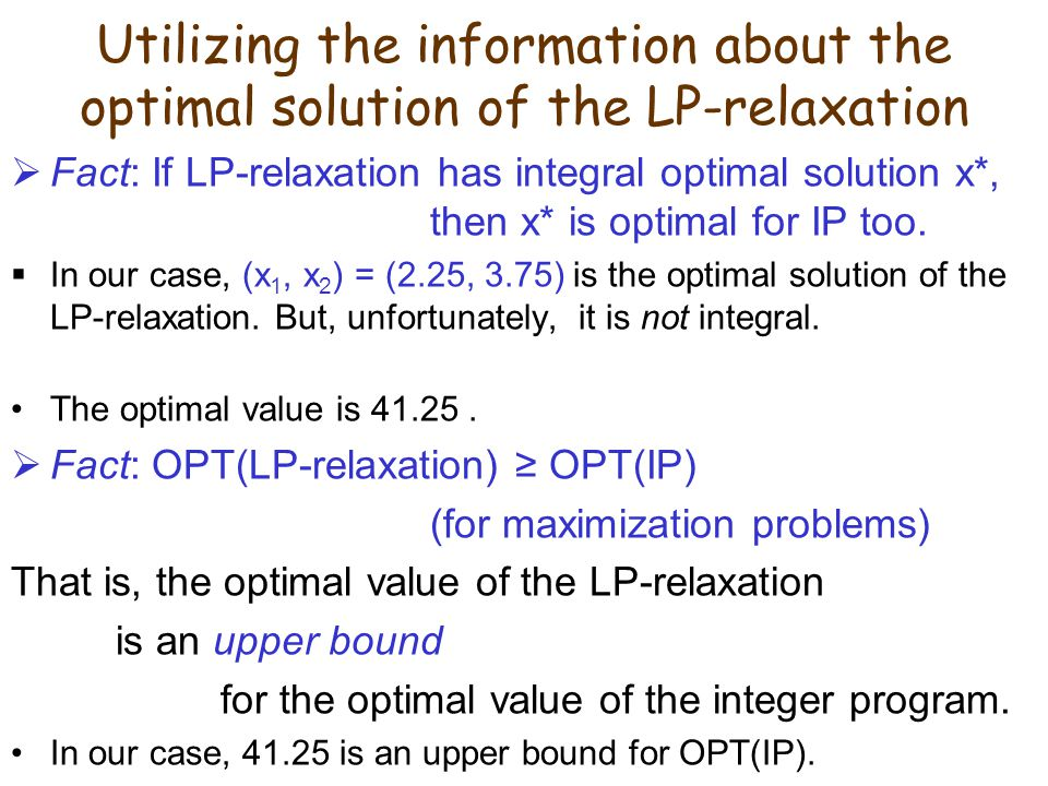 Utilizing the information about the optimal solution of the LP-relaxation