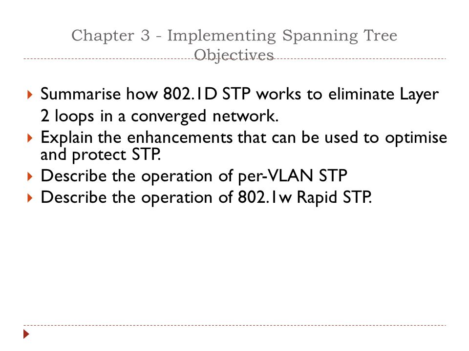 Chapter 3 - Implementing Spanning Tree Objectives