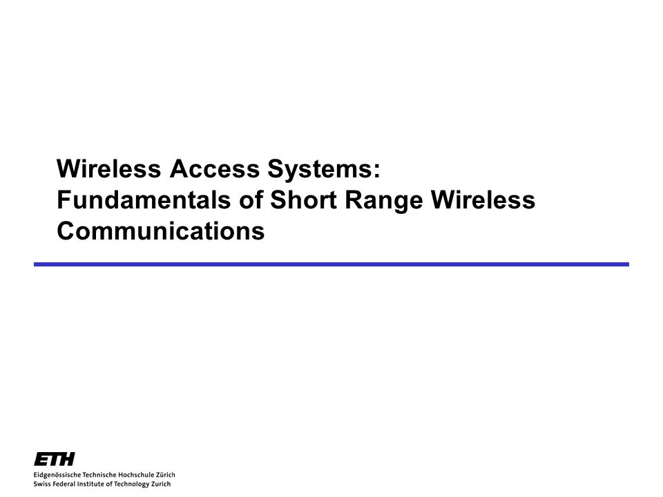 Wireless Access Systems: Fundamentals of Short Range Wireless Communications