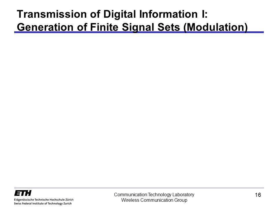 Transmission of Digital Information I: Generation of Finite Signal Sets (Modulation)