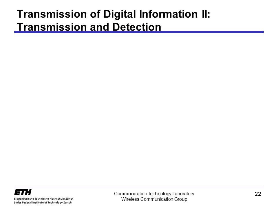 Transmission of Digital Information II: Transmission and Detection
