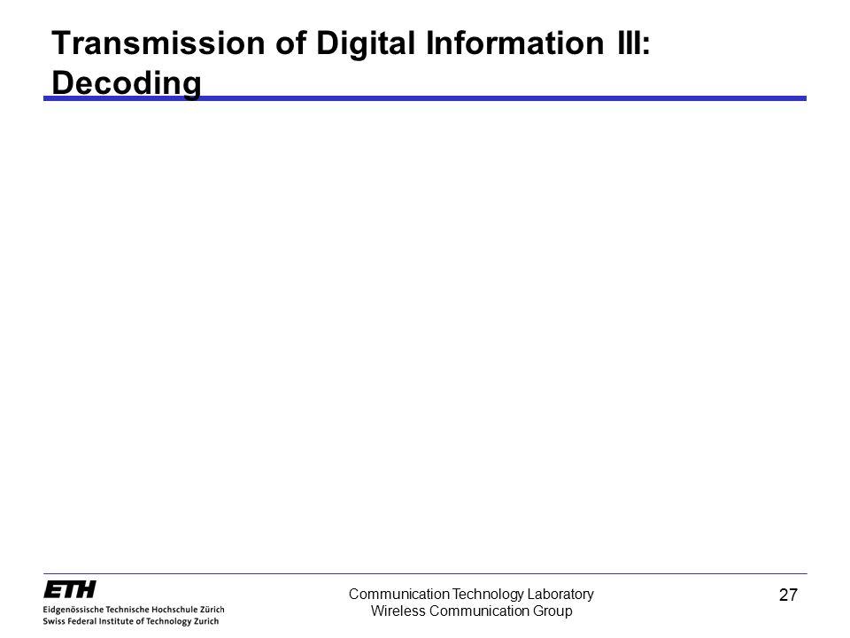 Transmission of Digital Information III: Decoding