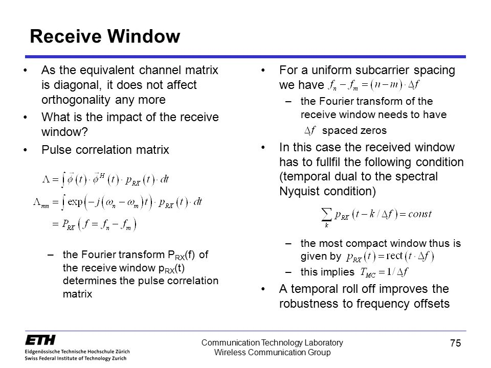 Receive Window As the equivalent channel matrix is diagonal, it does not affect orthogonality any more.