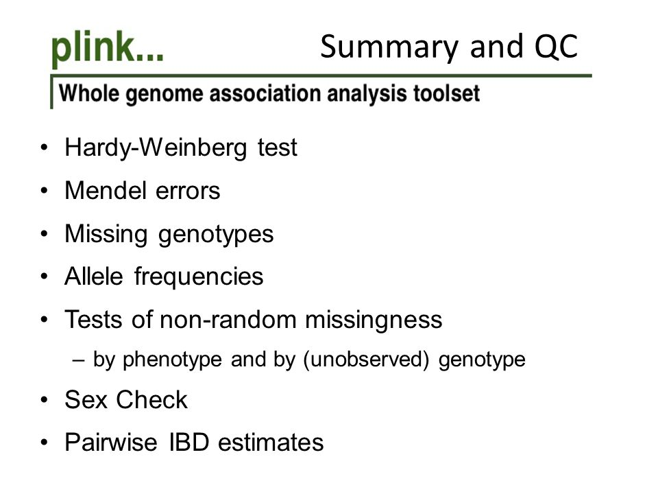 Summary and QC Hardy-Weinberg test Mendel errors Missing genotypes