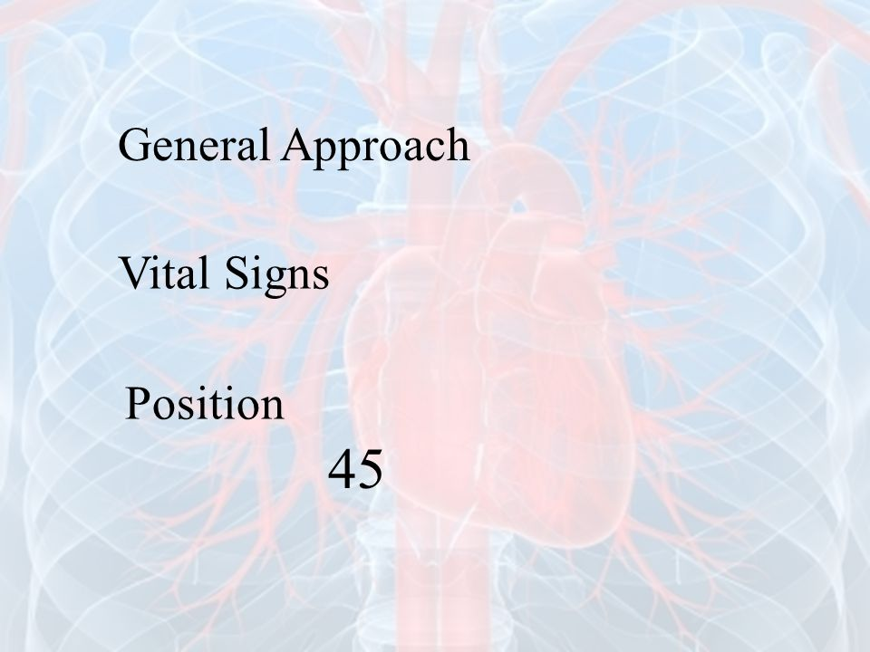 General Approach Vital Signs Position 45