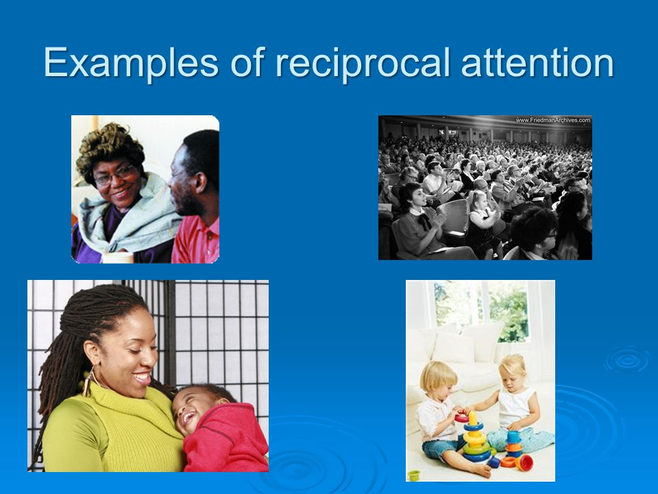 Examples of reciprocal attention