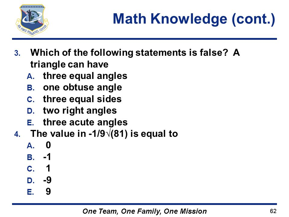 Math Knowledge (cont.) Which of the following statements is false A triangle can have. three equal angles.