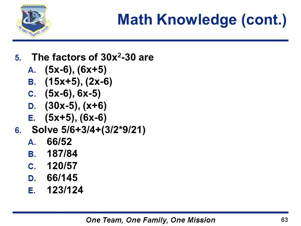 Math Knowledge (cont.) The factors of 30x2-30 are (5x-6), (6x+5)