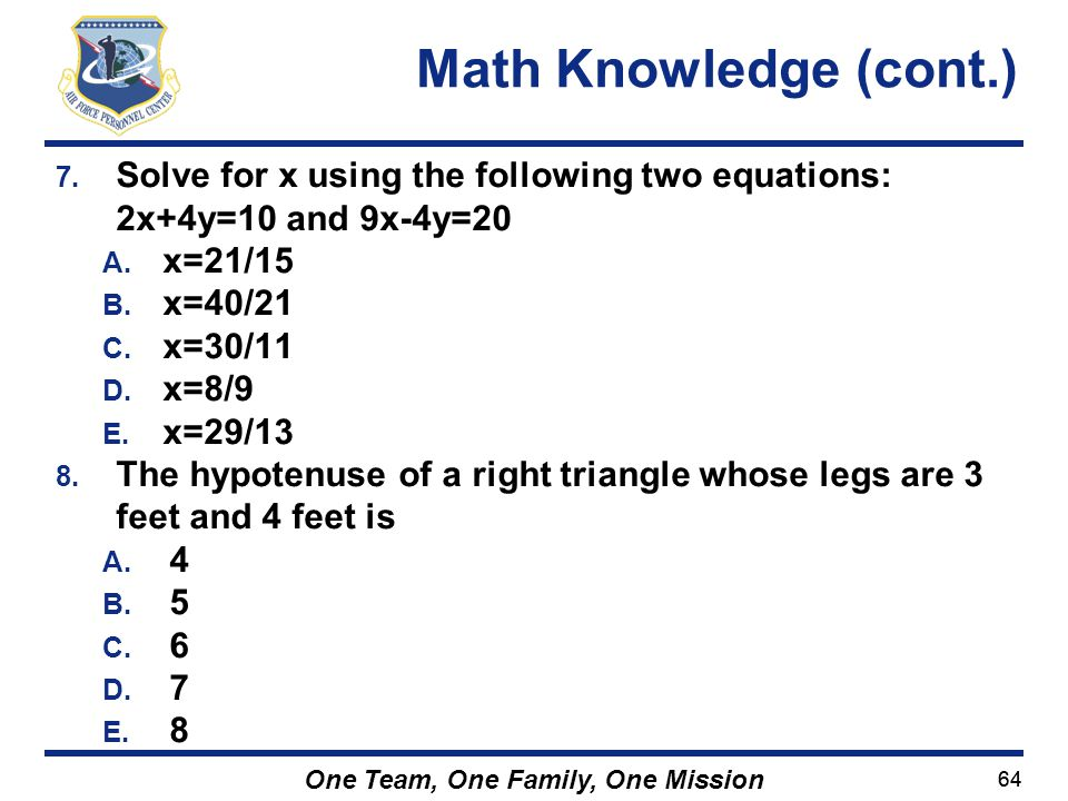 Math Knowledge (cont.) Solve for x using the following two equations:
