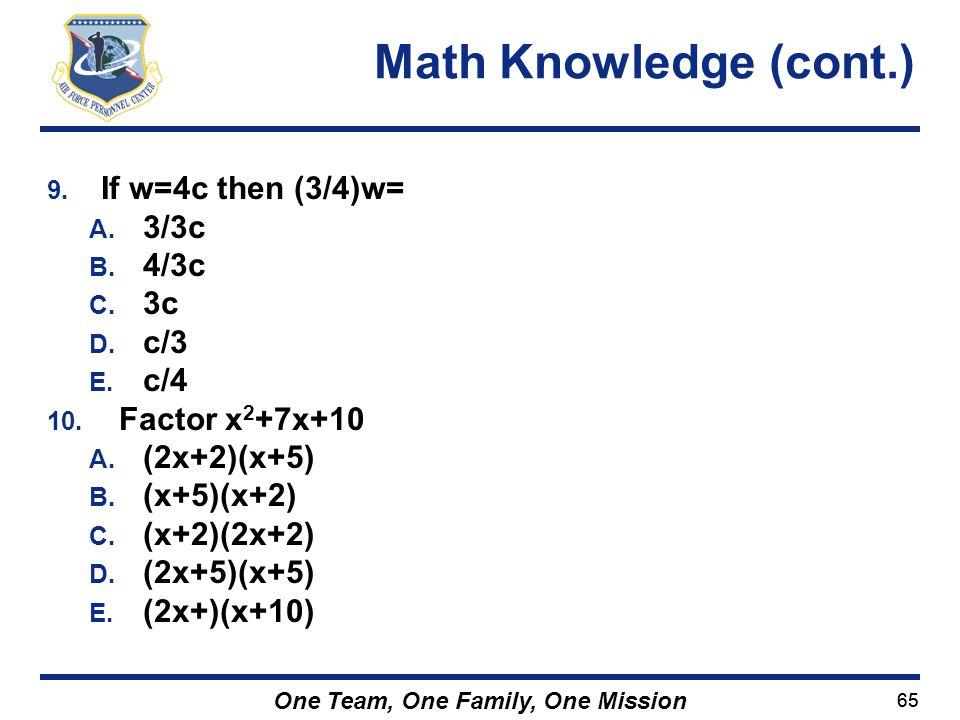 Math Knowledge (cont.) If w=4c then (3/4)w= 3/3c 4/3c 3c c/3 c/4