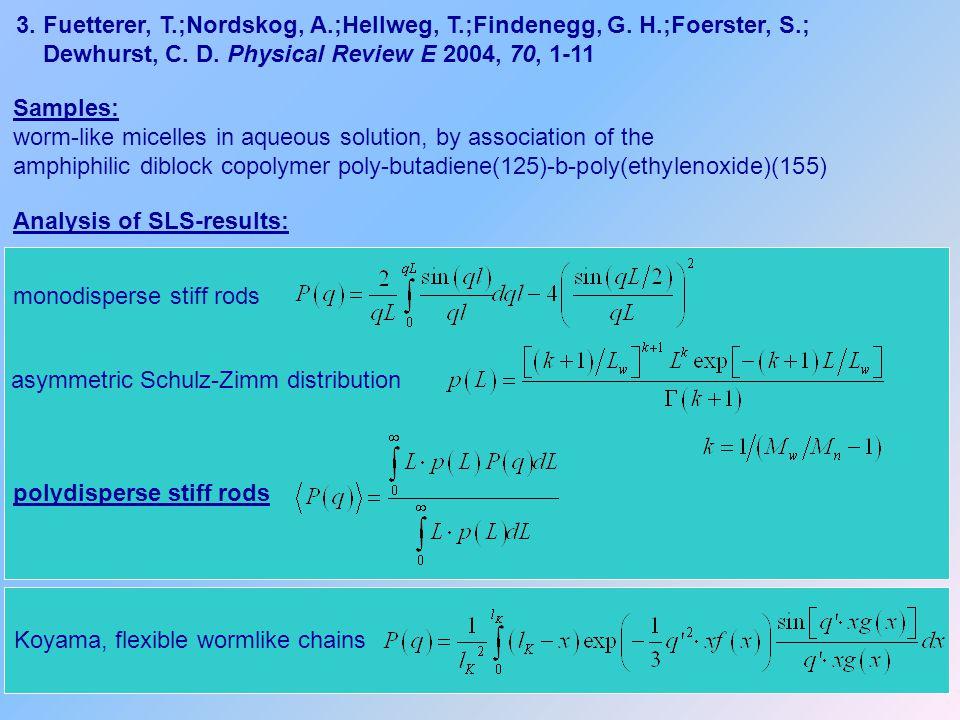 3. Fuetterer, T. ;Nordskog, A. ;Hellweg, T. ;Findenegg, G. H