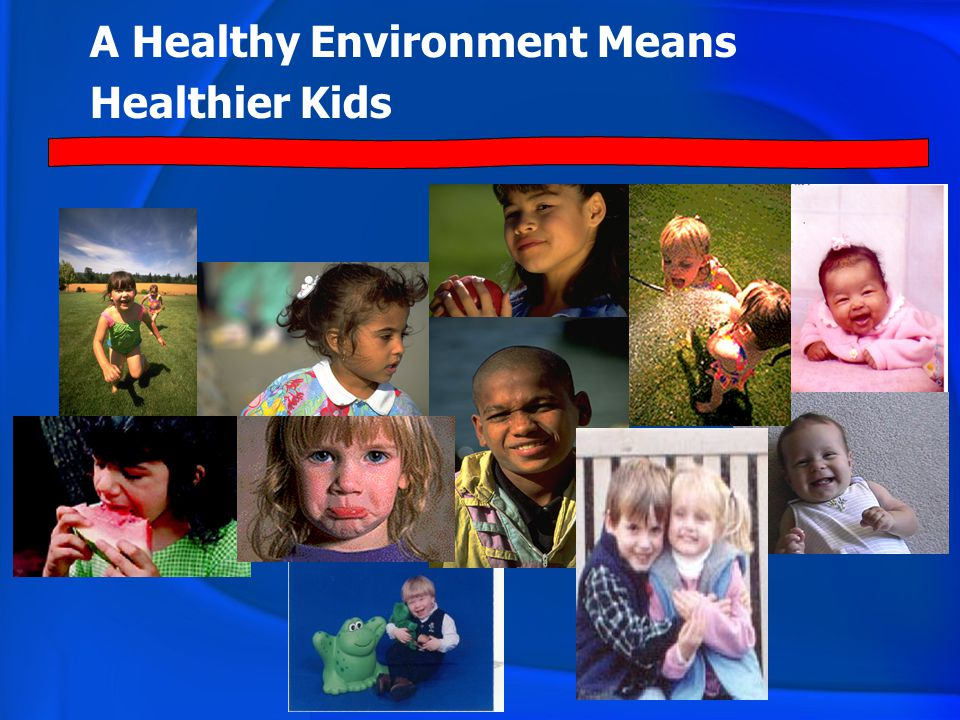 A Healthy Environment Means Healthier Kids