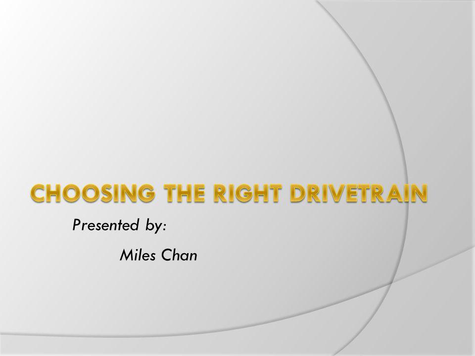 Choosing the Right DriveTrain