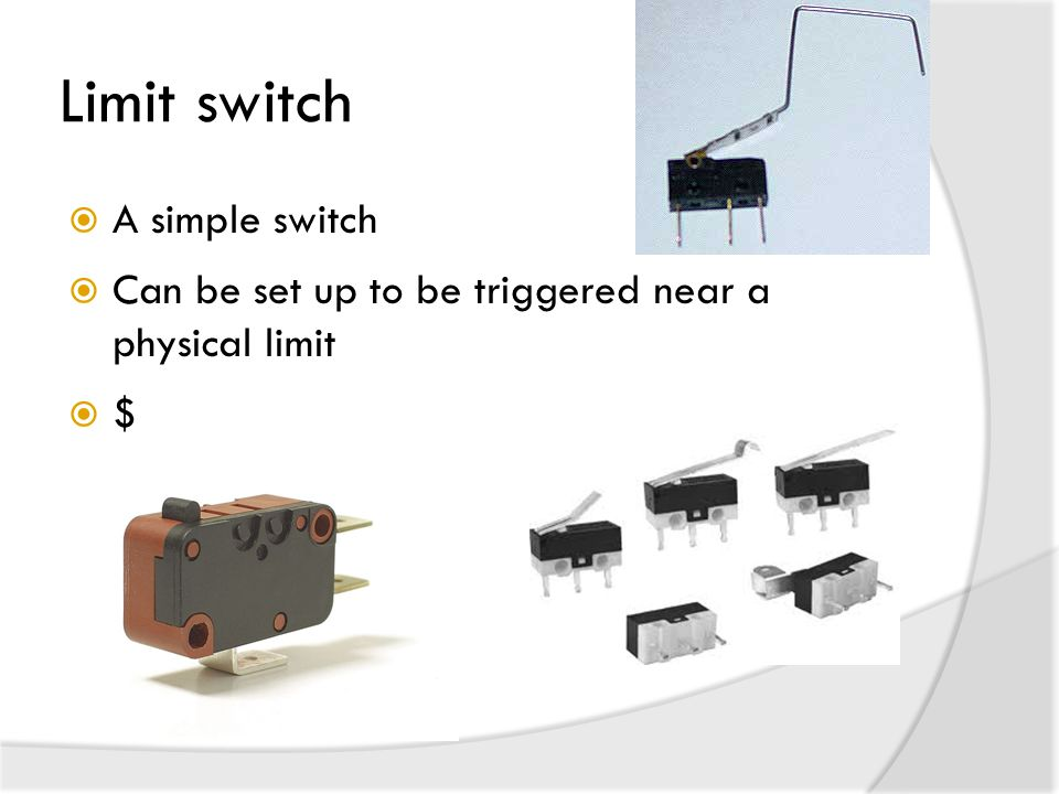 Limit switch A simple switch