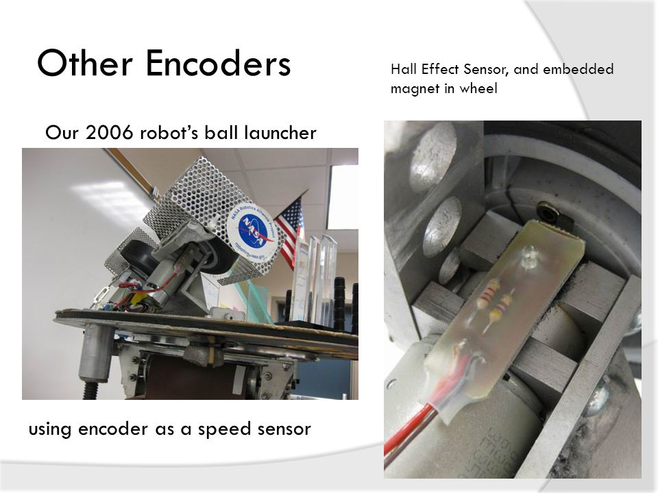 Other Encoders Our 2006 robot's ball launcher