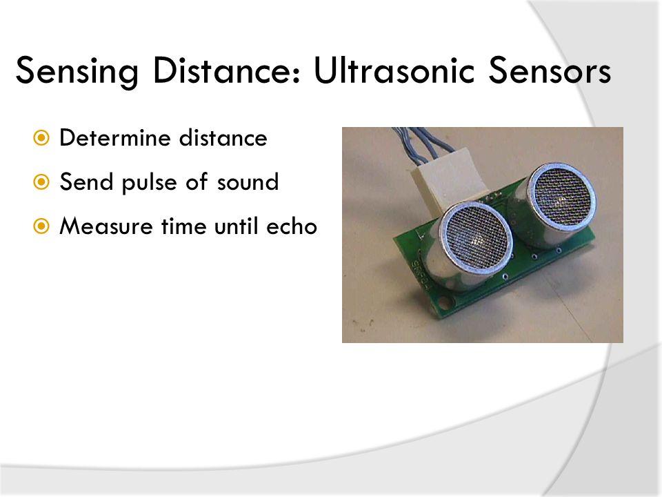 Sensing Distance: Ultrasonic Sensors