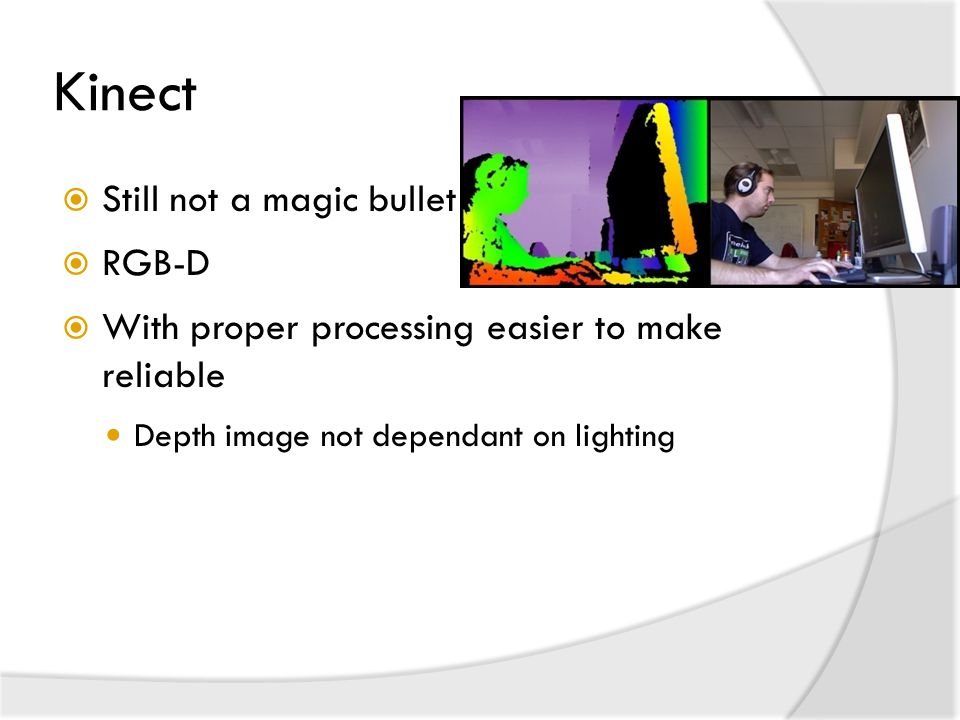 Kinect Still not a magic bullet RGB-D